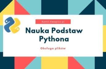 Nauka Podstaw Pythona - Obsługa plików