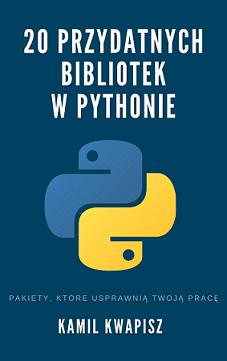 20 przydatnych bibliotek w Pythonie